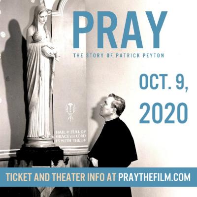 Pray, The Story of Patrick Peyton